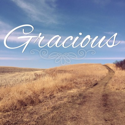 gracious: my word of the year