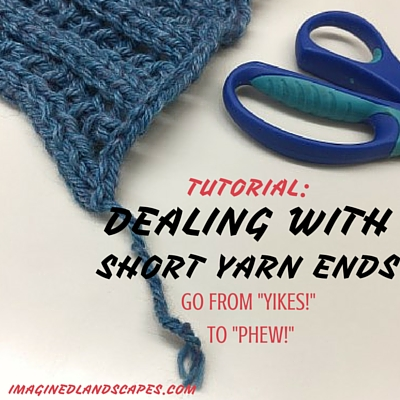 Tutorial: Dealing with Short Yarn Ends ~ ImaginedLandscapes.com