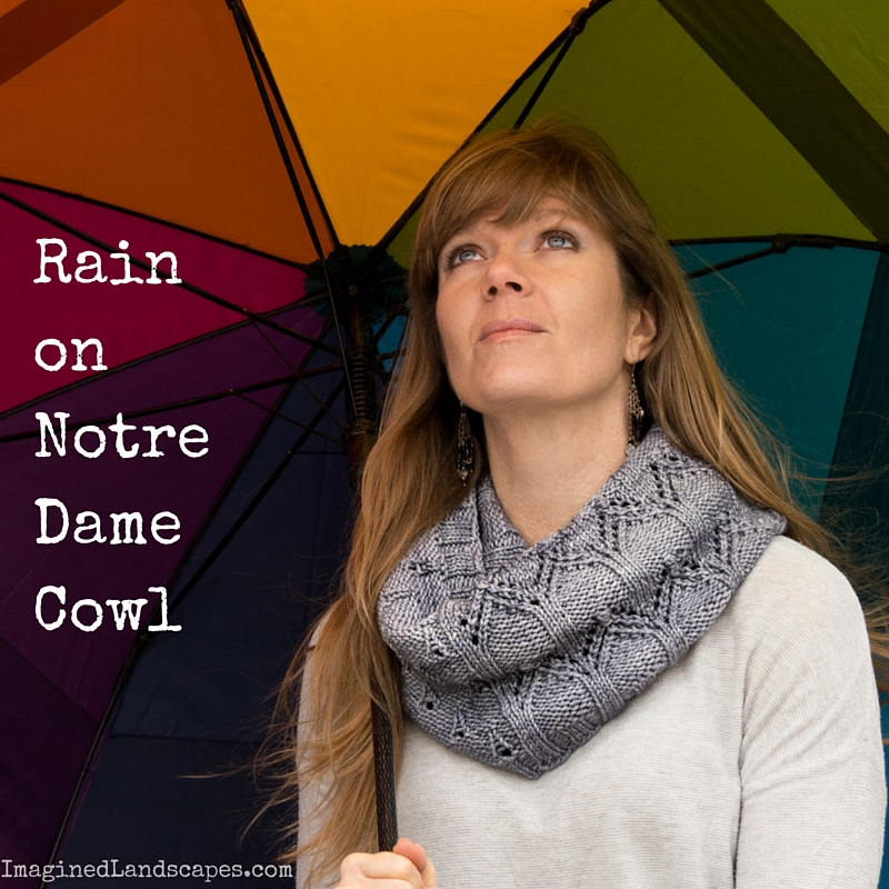 Rain on Notre Dame Cowl pattern by Imagined Landscapes