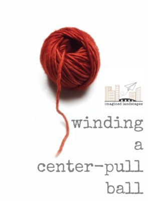 Free Quick Tutorial from Imagined Landscapes on winding a centre-pull ball of yarn. Great for mini-skeins and when you don't have a ball winder!