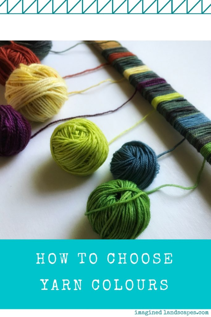Tips for Choosing Yarn Colours - a tutorial from Imagined Landscapes Designs