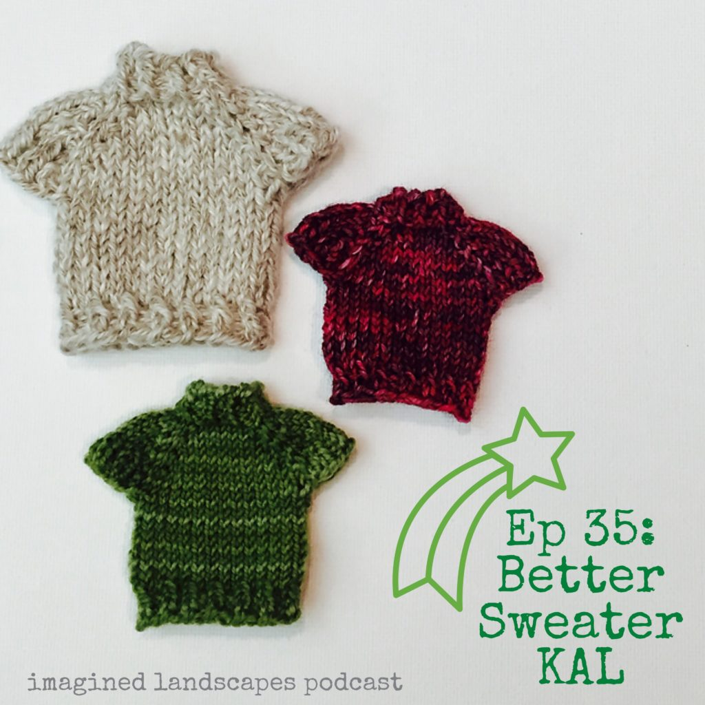Better Sweater KAL - knit along with /imagined Landscapes podcast