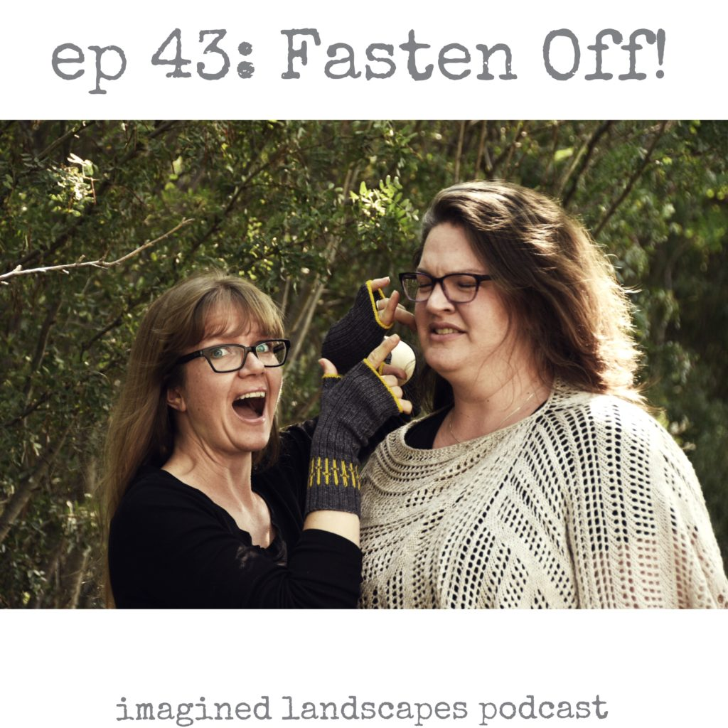 Episode 43: Fasten Off!