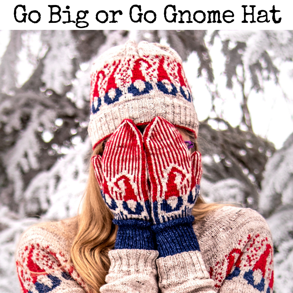 Go Big or Go Gnome Hat - a gnometastic knitting pattern from Imagined Landscapes