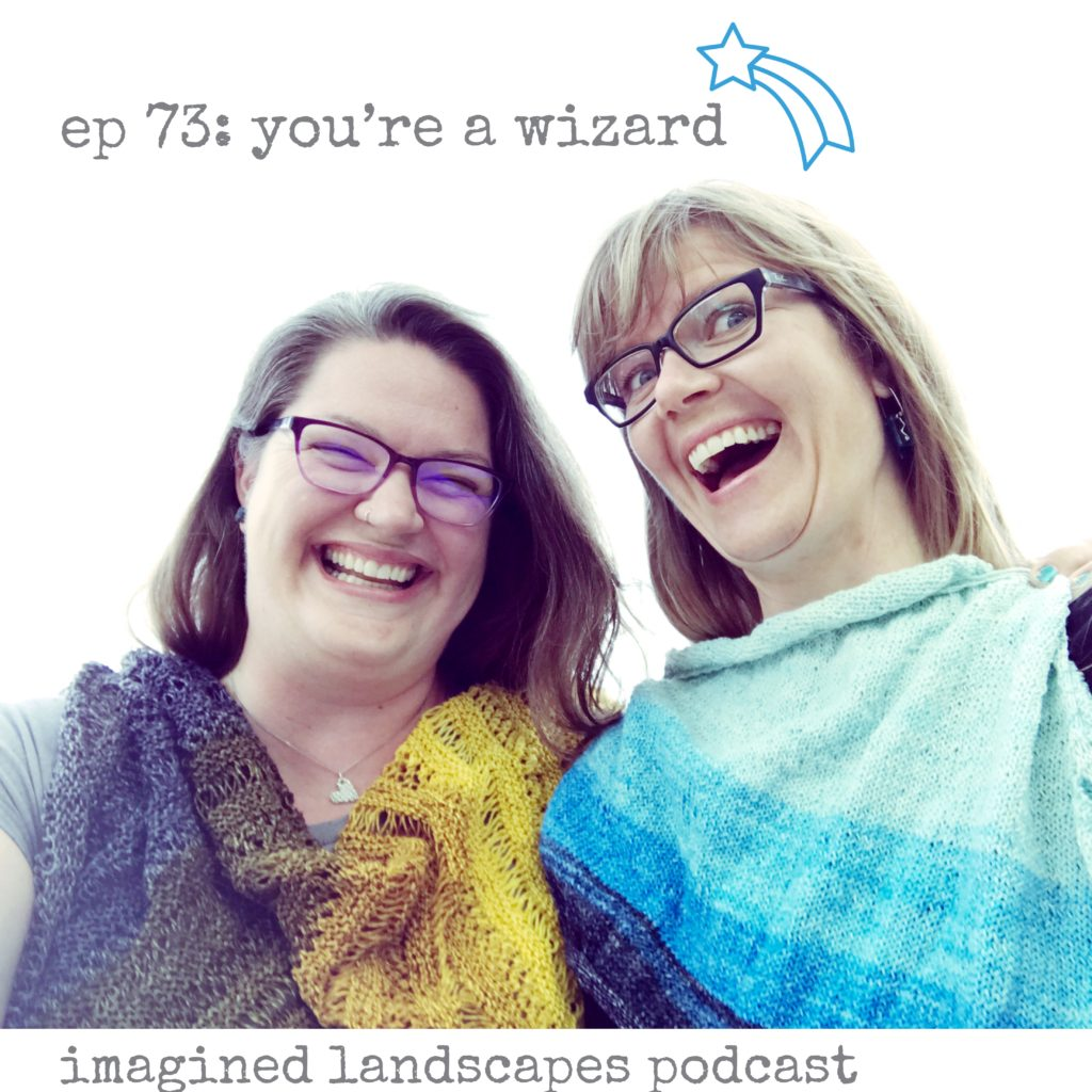 Episode 73 Imagined Landscapes Knitting Podcast